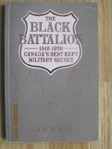 THE BLACK BATTALION, 1916 – 1920 by Calvin W. Ruck