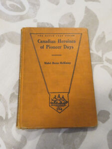 1929 - Canadian Heroines of Pioneer Days (Rare hardcover)