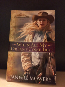 When All My Dreams Come True by Janelle Mowery