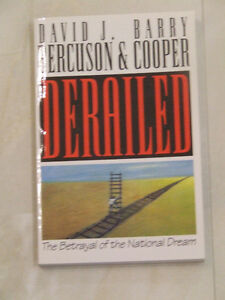 Derailed -- The Betrayal of the National Dream