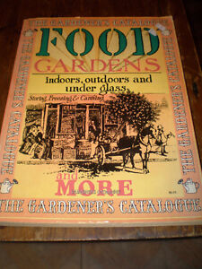 The Gardener's Catalogue; Food Gardens Indoors, Outdoors and