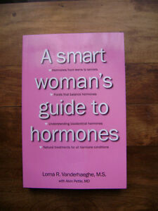 """""""A Smart Woman's Guide to Hormones"""" – NEW"""