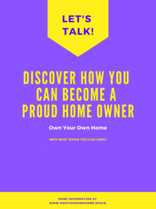 *** Own Your Own Home *** Let's Talk!