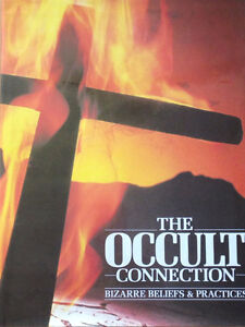 The Occult Connection - Bizarre Beliefs & Practices
