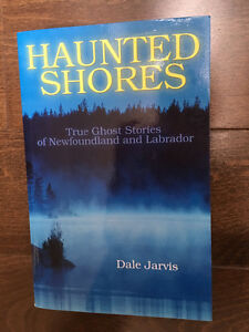 Haunted Shores. True Ghost Stories of Newfoundland and Labrador.