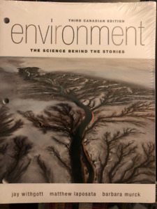 Environment: The Science Behind the Stories, Third Canadian Ed