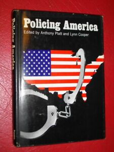 Policing America- Anthony Platt & Lynn Cooper-1974- 1st-Edition