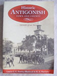 HISTORIC ANTIGONISH by Laurie C. C. Stanley-Blackwell – 2004