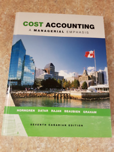 Cost Accounting - A Managerial Emphasis, 7th Canadian Edition