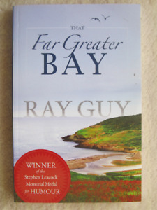 THAT FAR GREATER BAY by Ray Guy - 2011