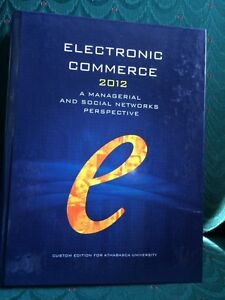 ELECTRONIC COMMERCE 2012 A MANAGERIAL AND SOCIAL NETWORKS PERSPE