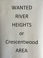 WANTED RIVERHEIGHTS/ CRESCENTWOOD area
