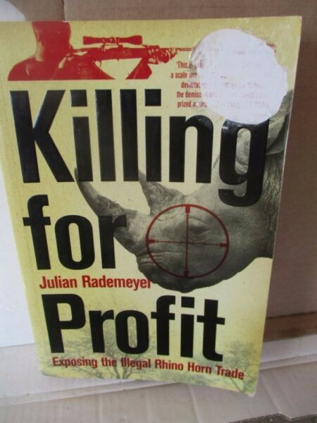 Killing for Profit---Julian Rademeyer