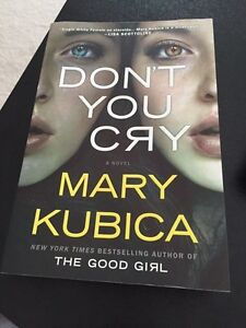 Don't You Cry - Mary Kubica - Hot New Read!