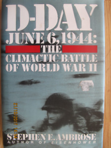 D-DAY JUNE 6, 1944 by Stephen E. Ambrose 1994