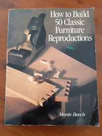 How to Build 50 Classic Furniture Reproductions by Monte Burch