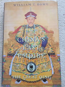 China's Last Empire, The Great Qing by Rowe
