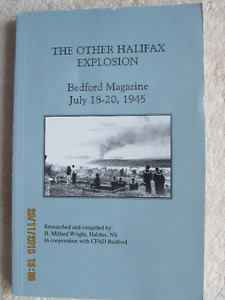 THE OTHER HALIFAX EXPLOSION, Bedford Magazine July 18-20, 1945