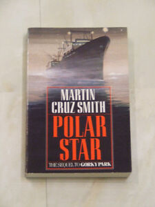 Polar Star, the Sequel to Gorky Park, by Martin Cruz Smith
