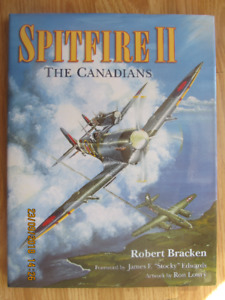 SPITFIRE II, THE CANADIANS by Robert Bracken 1999