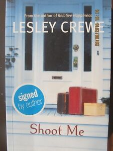 SHOOT ME by Leslie Crewe (signed by the author)