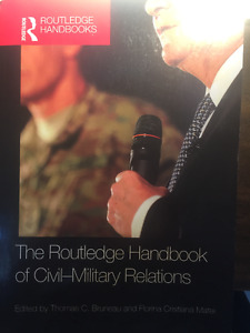 The Routledge Handbook of Civil-Military Relations