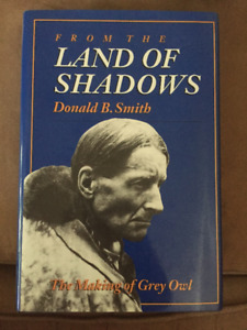 From The Land Of Shadows The Making Of A Grey Owl: Donald Smith