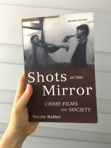 Shots in the Mirror: Crime Films and Society by Nicole Rafter