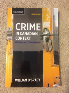 Crime In Canadian Context (3rd Ed) by William O'Grady