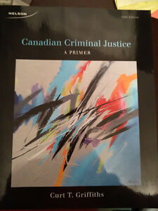 Canadian Criminal Justice: A Primer by Curt T. Griffiths