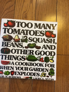 """TOO MANY TOMATOES, SQUASH, BEANS..."" COOKBOOK"
