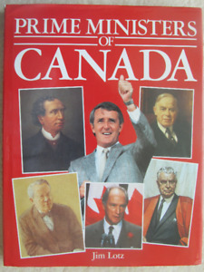 PRIME MINISTERS OF CANADA by Jim Lotz - 1988