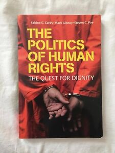 The politics of Human Rights by Carey, Gibney and Poe