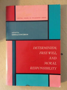 Determinism, Free Will, and Moral responsibility