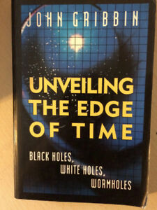 Unveiling The Edge of Time - Black Holes, Whites, Wormholes