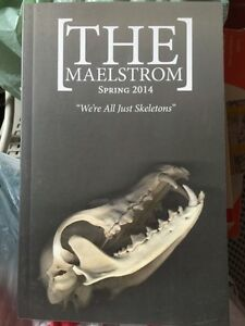 """The maelstrom spring 2014 """"we're all just skeletons book"""