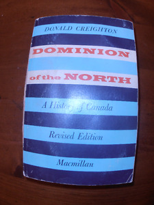 Dominion of the North by Donald Creighton