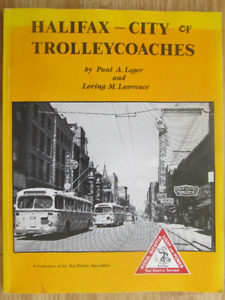 HALIFAX, CITY OF TROLLYCOACHES by Paul Leger - 1994