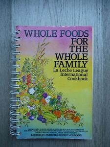 Whole Foods for the Whole Family Cookbook Sarnia Sarnia Area image 1
