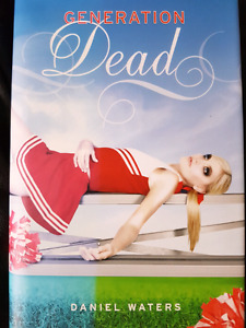 Generation Dead - teen/ young adult fiction hard cover