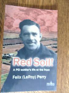 Red Soil ! A P.E.I. SOLDIER'S LIFE at the front, Felix  Perry