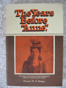 "The Years Before ""Anne"" by Francis W.P. Bolger"