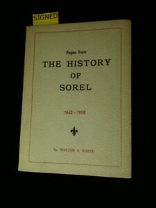 Walter S. WHITE: PAGES FROM THE HISTORY OF SOREL 1642-1958