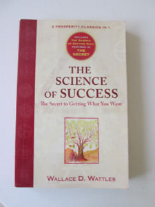 The Science Of Success by Wallace D Wattles