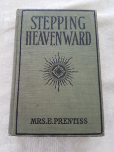 """STEPPING HEAVENWARD"" by Mrs. E. Prentiss"