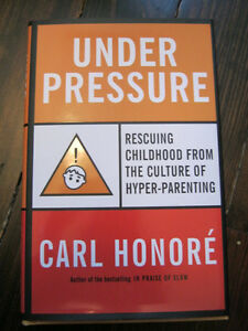 Under Pressure Rescuing Childhood - Parenting book