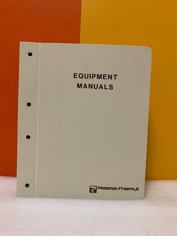 Plasma-Therm 700 Series WAFR/BATCH Plasma Processing System Equipment Manuals