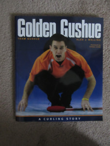 Golden Gushue Book - A Curling Story - Autographed copy