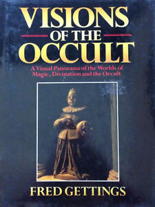 Visions Of The Occult - A Visual Panorama Of The Worlds Of Magic