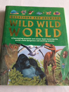 Wild Wild World (book on animals) ages 8 and up